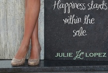 Fun Shoe Quotes / Comfortable Heels for Work. Comfortable Heels for Play. Comfortable shoes for bunions. Get your heels at  http://www.JulieLopezShoes.com and join the Comfort Revolution! / by Julie Lopez Shoes