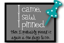 I've pinned Pinterest** / What more can I say...I'm an addict and virtual hoarder. ed.1/2/14 / by Miss Dawn