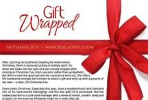 "Book Snippets - Gift Wrapped / Excerpts from ""Gift Wrapped"" by Karla Doyle. Expected release: November 2014 www.karladoyle.com"