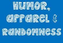 Teacher Apparel, Humor & Randomness