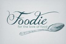 Foodie / For the love of food (and then some!)
