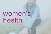 Women's Health / Health and wellness tips for women