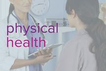 Physical Health / Taking care of our physical bodies