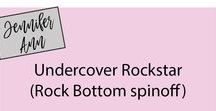 Undercover Rockstar / A Rock Bottom spinoff/standalone romantic suspense novel by Jennifer Ann coming September 2018
