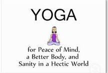 Exercise and Health / Yoga and other fun stuff..... / by Laurie M