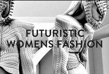 FUTURISTIC WOMENS FASHION / The future looks bright in womens fashion, and these are some of our favourite inspirations!