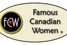 Famous Canadian women / Photo of Canadian women of achievement / by Dawn Monroe