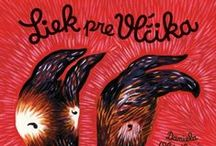 Liek pre Vĺčika / Book for children about a small wolf that is being helped by his friends.