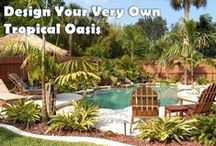 Tropical Outdoor Oasis / Escape to the tropics in your own backyard!
