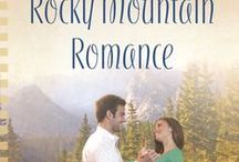 """Rocky Mountain Romance / Inspiration board for """"Rocky Mountain Romance"""", Book #3 in the """"Montana Hearts"""" romance series, published by Heartsong Presents (Love Inspired); an imprint of Harlequin Books."""