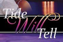 Tide Will Tell (a novel)
