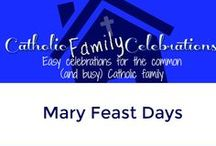 Mary Feast Days / Catholic Family Celebrations about Mary Feast days
