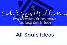 All Souls / Catholic Family Celebrations for All Souls Day