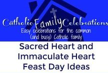 Sacred Heart and Immaculate Heart / Catholic Family Feast day ideas for the Sacred Heart and Immaculate Heart