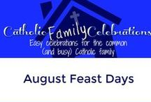 August Catholic Feast Days / Catholic Feast Days in August for Catholic Families