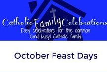 October Catholic Feast Days / Feast Day Celebrations in October