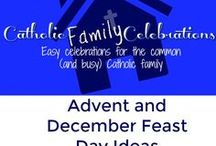 Advent and December Feast Day Ideas / Ideas for celebrating Advent  and December Feast Days with your family.