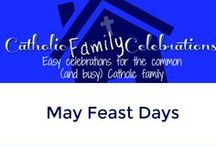 May Catholic Feast Days / Catholic Family Celebrations of the May Feast Days