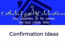 Confirmation / Catholic Family Ideas to Celebrate Confirmation