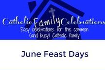 June Feast Days / Catholic Feast Days in June for families