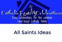 All Saints Day / Catholic Family Ideas for Celebrating All Saints Day
