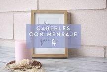 Carteles con Mensajes / Mensajes positivos, frases bonitas,...con un toque de diseño.