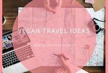 Vegan Travel Ideas / Reisen - Tipps, Ziele, Ideen vegan