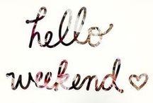 ☆ WEEK-END ☆ / Happy Week-end !!!