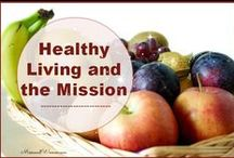 Health for the Mission / Health & Fitness to Glorify God. Inspiration for dedication and strength.