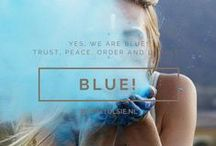 Blue! / Yes, we are blue - trust, peace, order and loyalty