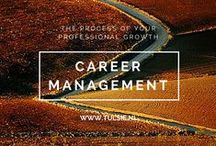 Career Management / The process of your professional growth, career development, and direction to ensure long-term career success.