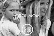 COOL MOM / HAPPY MOTHER'S DAY TO ALL THE COOL MOMS OUT THERE