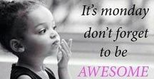 Magic Mondays / It's monday don't forget to be AWESOME