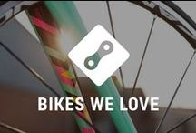 Bicycles we love / Roadbikes, Mountainbikes, Fixies or Commuter bicycles. If it has two wheels, we love it!
