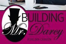 Building Mr. Darcy / Available for pre-order: https://www.amazon.com/Building-Mr-Darcy-Ashlinn-Craven-ebook/dp/B01IAABGUO