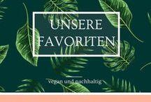 Monatliche Favoriten / Unsere Monats Favouriten von dervegistdasziel.de, mit Empfehlungen für Fashion, Produkte, Essen, und vieles mehr. Natürlich nachhaltig und vegan.