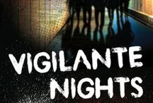 Vigilante Nights / YA Suspense novel, published July 2013 by Merit Press/F+W Media.