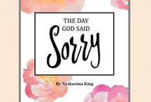 #TheDayGodSaidSorry / So I decided to start writing books in April 2015. So far I've written a 5000 word ebook on my website and on Amazon.