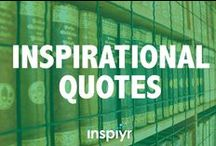 Inspirational Quotes / At Inspiyr, we really value inspirational quotes to help us get a fresh perspective. Here are some words about life, love, and happiness to inspire you.