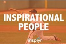 """Inspirational People / There are so many wonderful inspirational people out there. Here are some people who """"Inspiyr"""" us. (See how punny we are?)"""