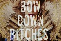 Bo$$y Queen B!*ch / Quotes for when I need reminding