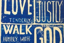 Micah 6:8 / And what does the LORD require of you?  But to do justly, and to love mercy, and to walk humbly with your God. / by Betsy