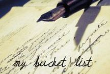 My bucket list / Things I want to do before I die