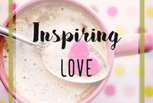 Inspiring Love / Inspiring Love & Happy, Healthy Relationships - Strengthen Your Marriage and Commitment + Avoid A Breakup or Dysfunctional Toxic Relationships - Inspirational and Motivational Quotes