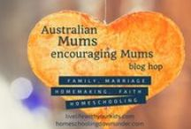 Australian Mums Encouraging Mums / Australian mum bloggers encouraging other mums:  Family, Marriage, Parenting, Homemaking, Faith, Homeschooling