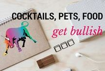 Cocktails, Pets, Food || Get Bullish / And other things we like