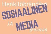 Henkilöbrändäys ja sosiaalinen media (Finnish) / Vinkkejä henkilöbrändäykseen sosiaalisessa mediassa.