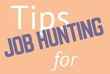 Tips for job hunting / Tips for pursuing your dream career. Tips for an interview, tips for resume writing, tips for job applicating.