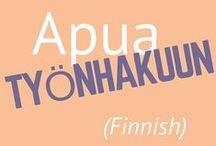 Apua työnhakuun (Finnish) / Kotimaisia vinkkejä työnhakuun. Työnhaku, työ, ansioluettelo, cv, hakemus, rekry, rekrytointi.