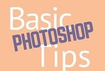 Basic Photoshop Tips / Tips and tutorials for Photoshop.